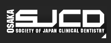 OSAKA SJCD SOCIETY OF JAPAN CLINICAL DENTISTRY